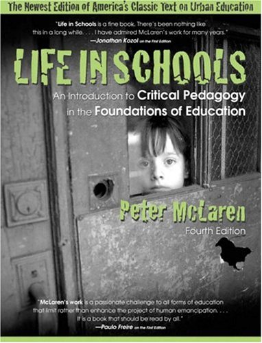 9780205351183: Life in Schools: An Introduction to Critical Pedagogy in the Foundations of Education (4th Edition)