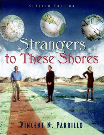9780205351299: Strangers to These Shores: Race and Ethnic Relations in the United States (7th Edition)