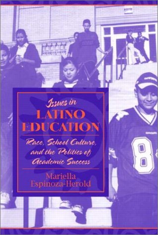 9780205351312: Issues in Latino Education: Race, School Culture, and the Politics of Academic Success
