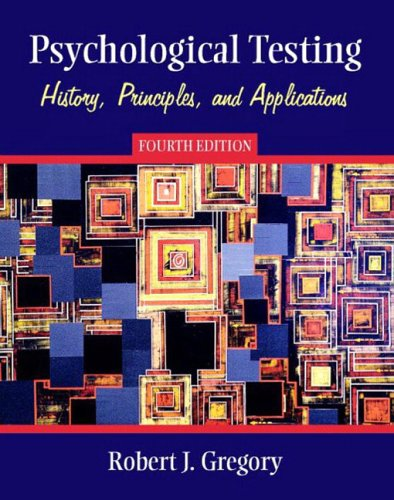 9780205354726: Psychological Testing: History, Principles, and Applications, Fourth Edition