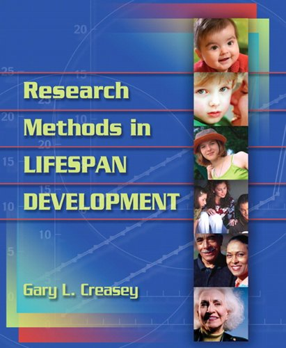 Research Methods in Lifespan Development: Gary L. Creasey