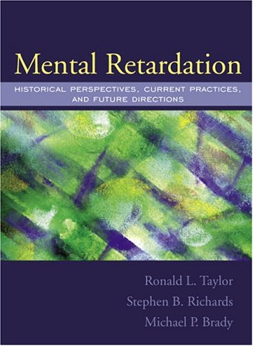Mental Retardation: Historical Perspectives, Current Practices, And Future Directions: Taylor, ...