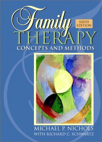 Family Therapy: Concepts and Methods, Sixth Edition: Nichols, Michael P.; Schwartz, Richard C.