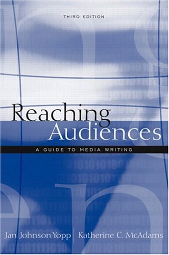 9780205359226: Reaching Audiences: A Guide to Media Writing (3rd Edition)