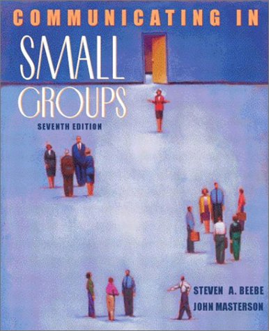9780205359561: Communicating in Small Groups: Principles and Practices (7th Edition)