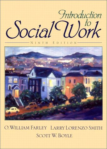 Introduction to Social Work (9th Edition): O. William Farley,