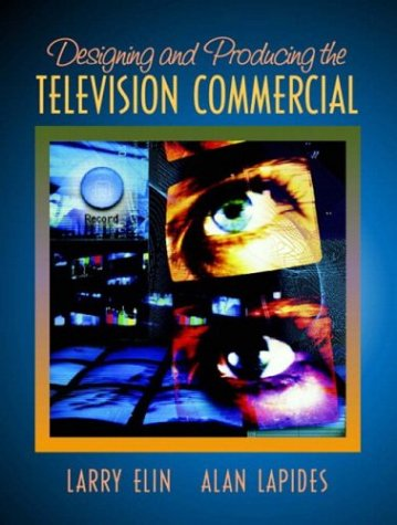 Designing and Producing the Television Commercial: Larry Elin, Alan Lapides
