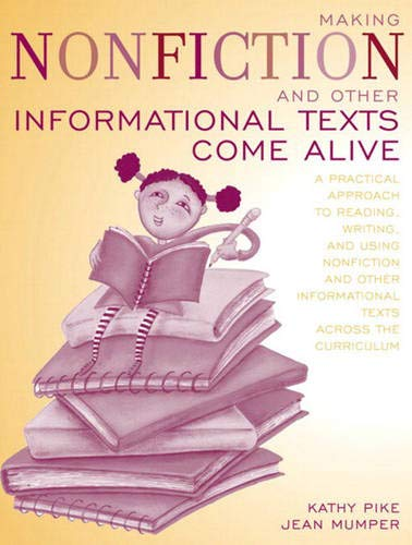 9780205366095: Making Nonfiction and Other Informational Texts Come Alive: A Practical Approach to Reading, Writing, and Using Nonfiction and Other Informational Texts Across the Curriculum
