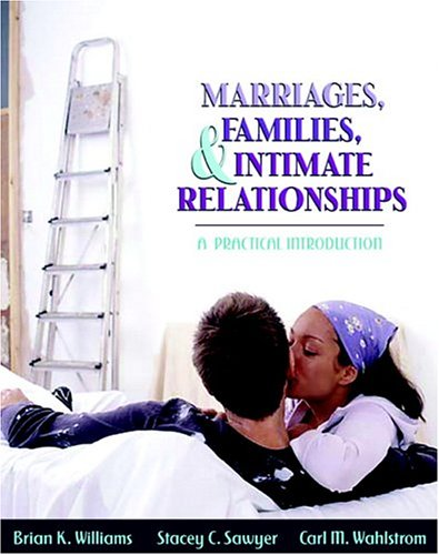 9780205366743: Marriages, Families, and Intimate Relationships: A Practical Introduction