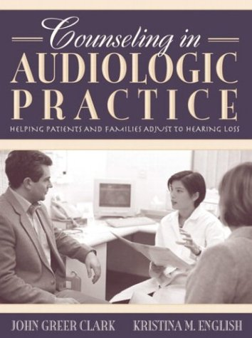 9780205366972: Counseling in Audiologic Practice: Helping Patients and Families Adjust to Hearing Loss