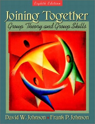 9780205367405: Joining Together: Group Theory and Group Skills (8th Edition)