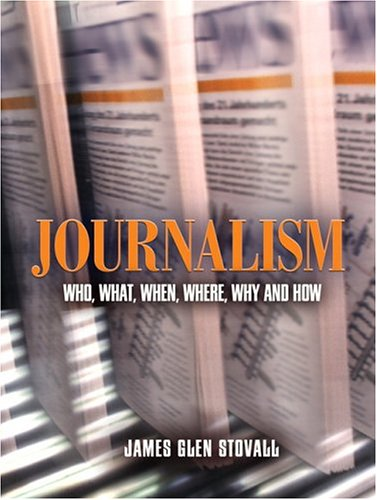 9780205372041: Journalism: Who, What, When, Where, Why, And How