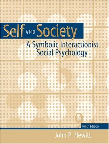9780205373581: Self and Society: A Symbolic Interactionist Social Psychology (9th Edition)