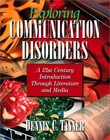 9780205373604: Exploring Communication Disorders: A 21st Century Introduction through Literature and Media