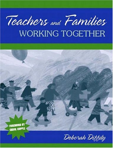 Teachers and Families Working Together: Diffily, Deborah