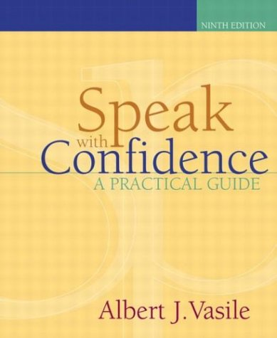 Speak with Confidence: A Practical Guide (9th: Vasile, Albert J.