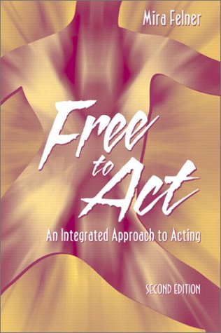 9780205378234: Free to Act: An Integrated Approach to Acting (2nd Edition)