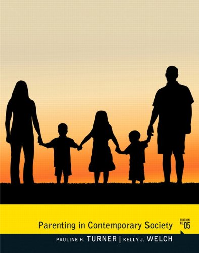 Parenting in Contemporary Society (5th Edition): Turner, Pauline J.; Welch, Kelly J.