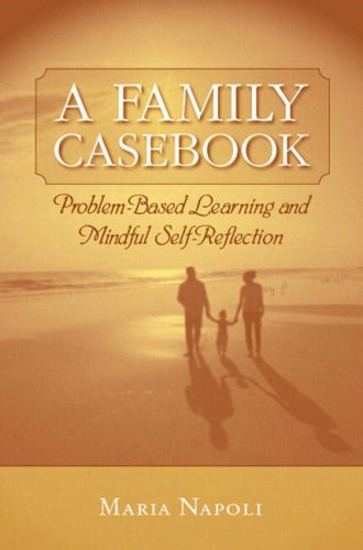 A Family Casebook: Problem-based Learning and Mindful: Maria Napoli