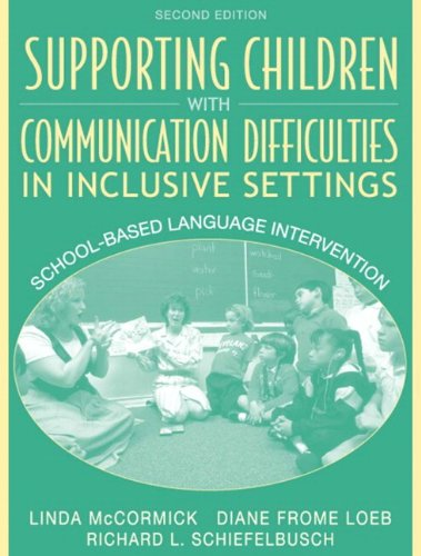 9780205379545: Supporting Children with Communication Difficulties in Inclusive Settings: School Based Language Intervention