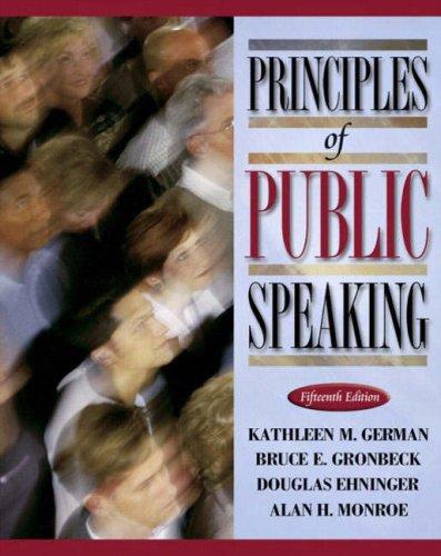 Principles of Public Speaking: Bruce E. Gronbeck;
