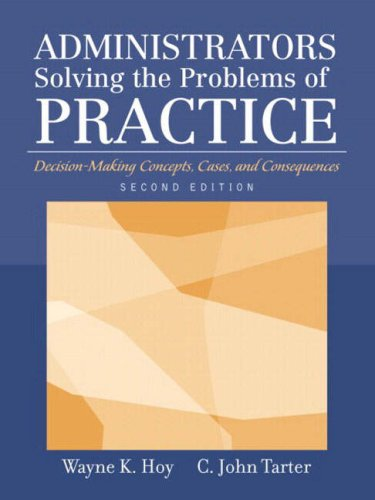 9780205380800: Administrators Solving the Problems of Practice: Decision-Making Concepts, Cases, and Consequences (2nd Edition)