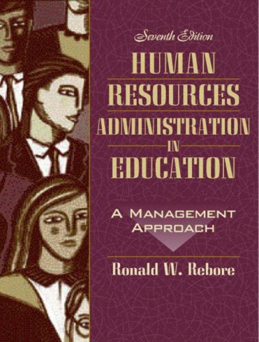 Human Resources Administration in Education : A: Ronald W. Rebore