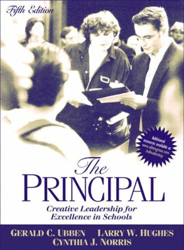Principal, The: Creative Leadership for Excellence in: Gerald C. Ubben,