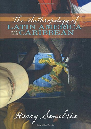 9780205380992: Anthropology of Latin America and the Caribbean