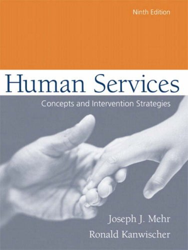 Human Services: Concepts and Intervention Strategies, Ninth: Joseph J. Mehr,