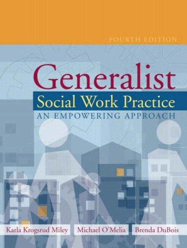 Generalist Social Work Practice: An Empowering Approach,: Karla K. Miley,