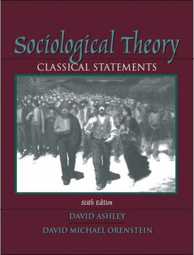 9780205381302: Sociological Theory: Classical Statements (6th Edition)