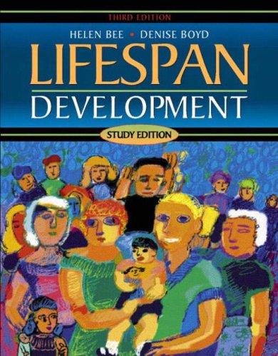 Lifespan Development, Study Edition, 3rd: Bee, Helen; Boyd, Denise