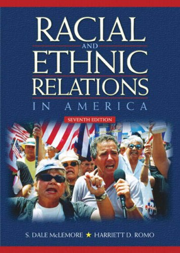 Racial and Ethnic Relations in America (7th Edition): Harriett D. Romo; S. Dale McLemore