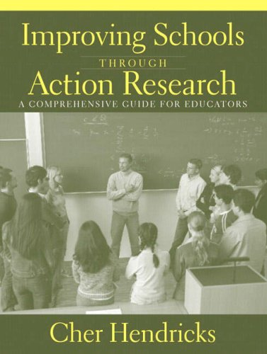 9780205385850: Improving Schools Through Action Research: A Comprehensive Guide for Educators