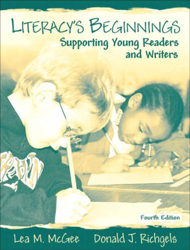 Literacy's Beginnings: Supporting Young Readers and Writers: McGee, Lea M.;