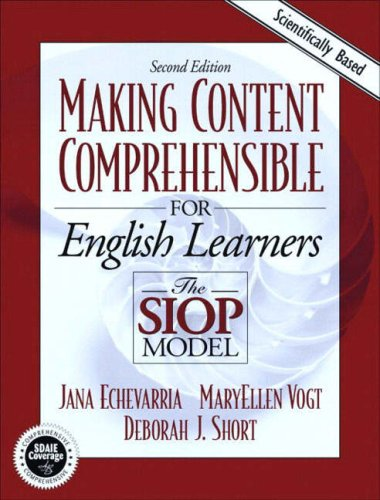 Making Content Comprehensible for English Language Learners: Echevarria, Jana; Vogt,