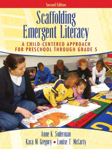 9780205386437: Scaffolding Emergent Literacy: A Child-Centered Approach for Preschool Through Grade 5 (2nd Edition)