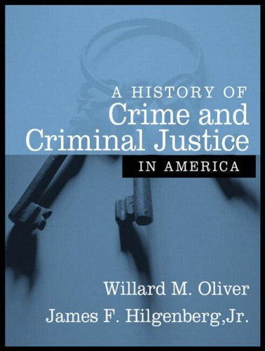 9780205386567: A History of Crime and Criminal Justice in America