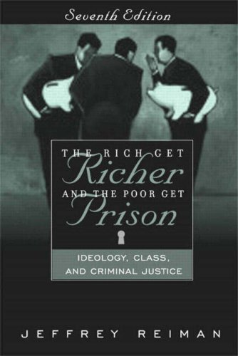 9780205386642: The Rich Get Richer and the Poor Get Prison: Ideology, Class, and Criminal Justice, Seventh Edition