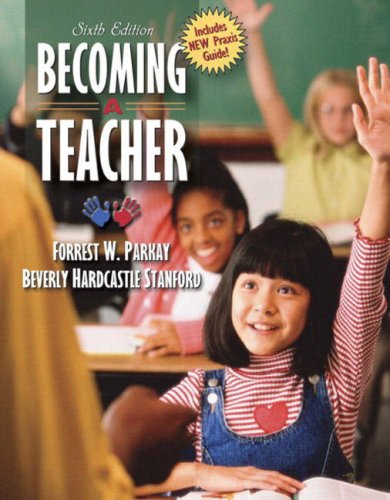 9780205388547: Becoming a Teacher, Sixth Edition