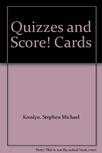 Quizzes and Score! Cards: Kosslyn, Stephen Michael,