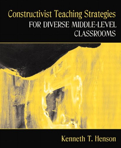Constructivist Teaching Strategies for Diverse Middle-Level Classrooms: Kenneth Henson