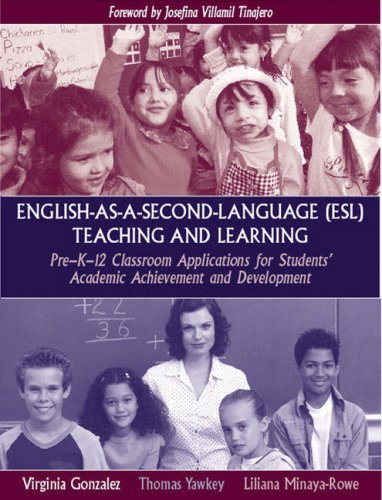 English-as-a-Second-Language (ESL) Teaching and Learning: Pre-K-12 Classroom: Gonzalez, Virginia; Yawkey,