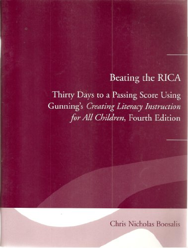 9780205394395 Beating The Rica Thirty Days To A Passing Score Using Gunning S Creating Literacy Instruction For All Children Abebooks Boosalis Chris Nicholas 0205394396