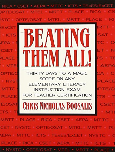9780205394722: Beating Them All! Thirty Days to a Magic Score on Any Elementary Literacy Instruction Exam for Teacher Certification