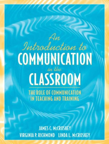 9780205396153: An Introduction to Communication in the Classroom: The Role of Communication in Teaching and Training