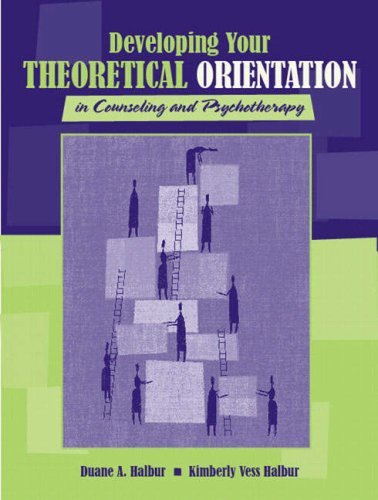 9780205396771: Developing Your Theoretical Orientation in Counseling and Psychotherapy