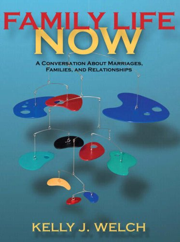 Family Life Now: A Conversation About Marriages,: Welch, Kelly