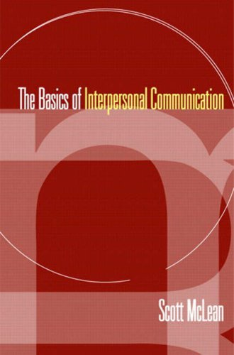 The Basics of Interpersonal Communication: McLean, Scott
